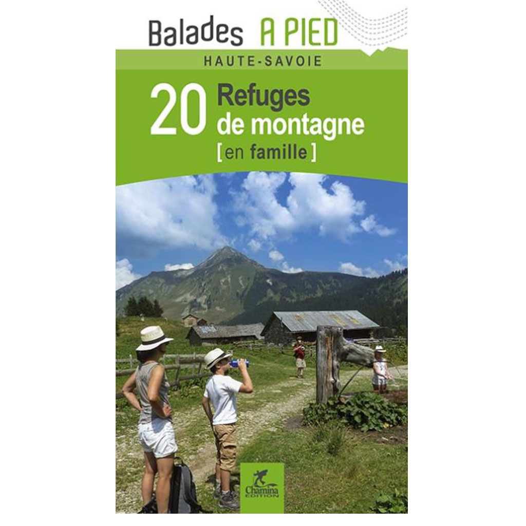 Topos haute savoie 20 refuges de montagne french walking for Haute savoie