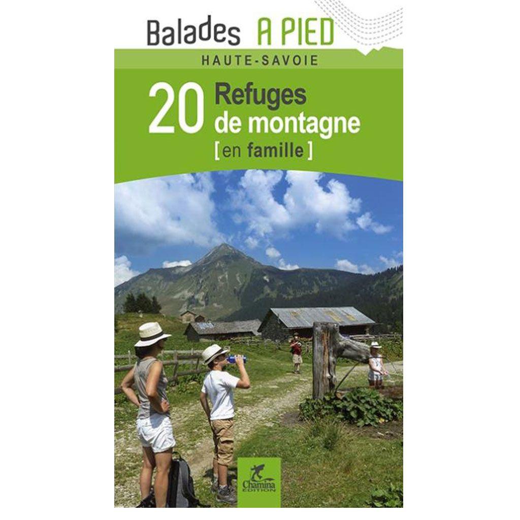Topos haute savoie 20 refuges de montagne french walking for Haute savoie