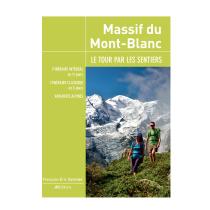 Buy Massif du Mont-Blanc Le Tour par les Sentiers JM Editions