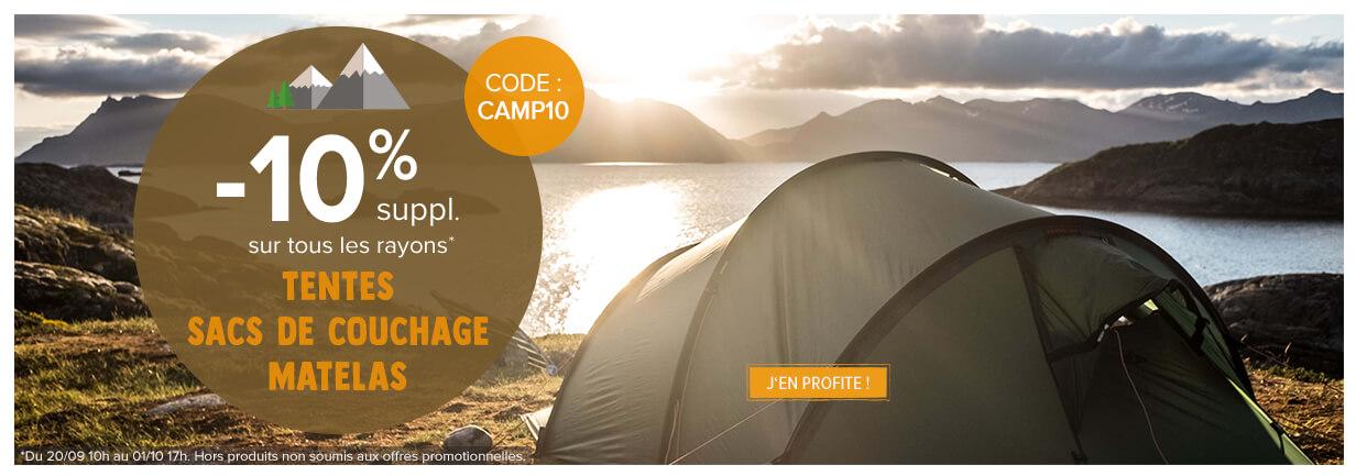 Profitez de 10% suppl. sur nos rayons tentes, sacs de couchage et matelas!
