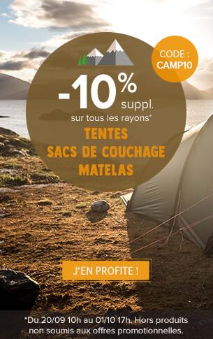 -10% suppl. sur tous les rayons tentes, sacs de couchage, matelas !