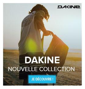 Nouvelle Collection Dakine