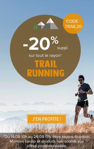 -20% suppl. sur tout le rayon Trail-Running !