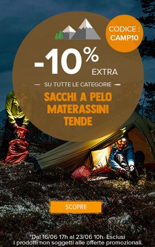 -10% extra su tutta le categorie Sacchi a pelo, Materassini e Tende
