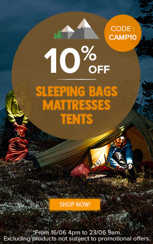 10% off on Sleeping bags, Mattresses and Tents