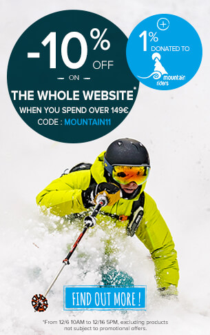-10% off on the whole website when you spend over 149€ ! +1% donated to Mountain Riders !