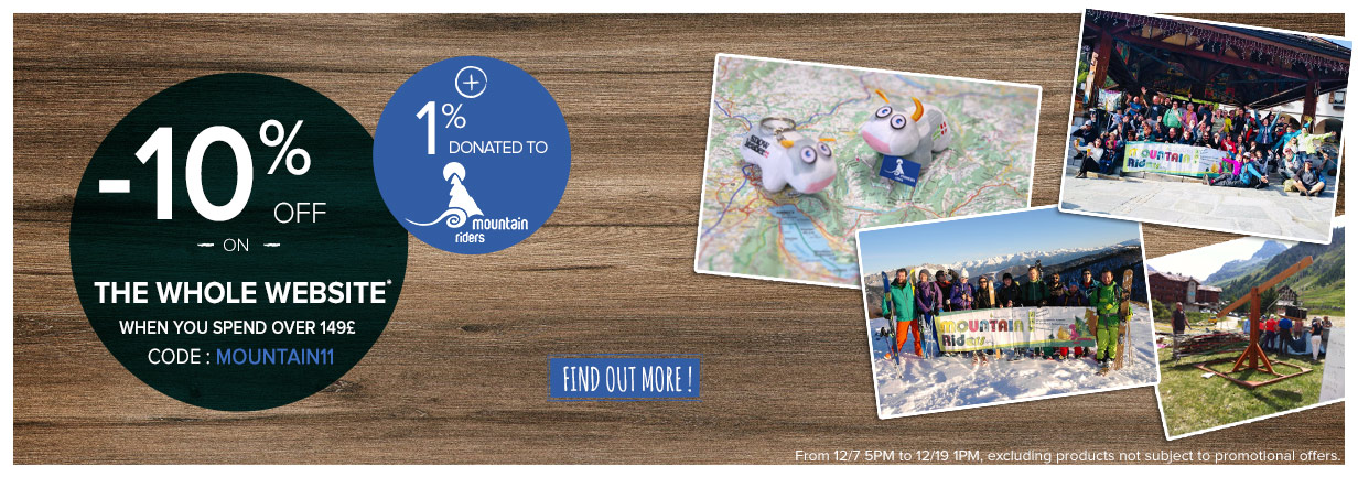 -10% off on the whole website when you spend over 149£ and 1% donated to Mountain Riders