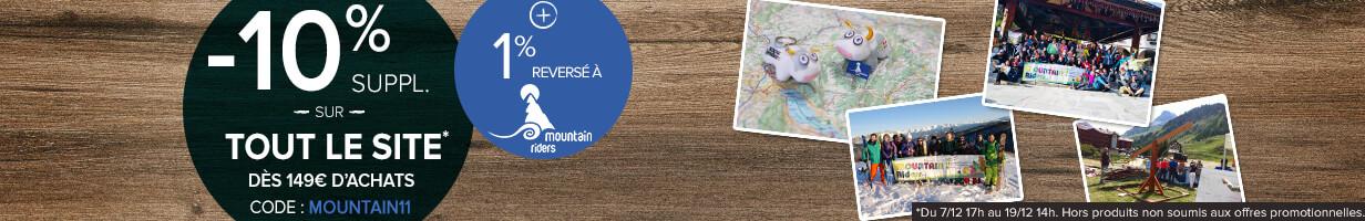 -10% supplémentaires sur tout le site dès 149€ d'achats et 1% du montant de votre commande reversé à Mountain Riders