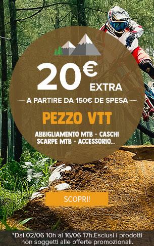 20€ extra a partire da 150€ de spesa Pezzo VTT