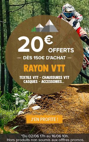20€offets dès 150€ d'achat sur tout le rayon VTT