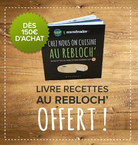 Un livre de recettes au reblochon offert !